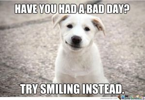 smile-today-cause-tomorrow-it-could-be-even-worse_o_773712